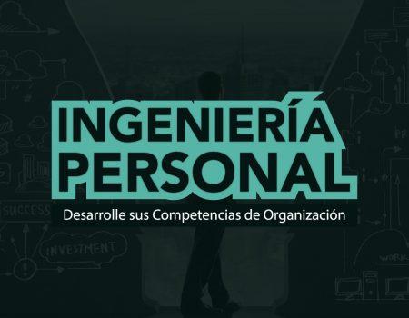 Ingeniería Personal: Desarrolle sus Competencias de Organización